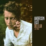 Delilah Lyrics Anderson East