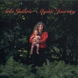 Mystic Journey Lyrics Arlo Guthrie