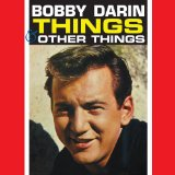 Things & Other Things Lyrics Bobby Darin