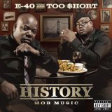 History: Mob Music Lyrics E-40 And Too Short