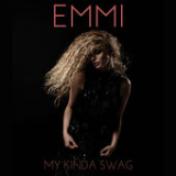 My Kinda Swag (Single) Lyrics Emmi
