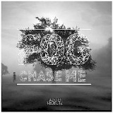 Chase Me Lyrics Fog