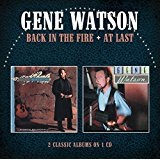 Back in the Fire/At Last Lyrics Gene Watson