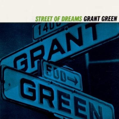 Street Of Dreams Lyrics Grant Green