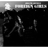 Foreign Girls Lyrics Joseph Arthur