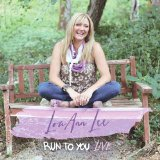 Run to You Lyrics Lou Ann Lee