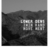 Twin-Hand Movement Lyrics Lower Dens
