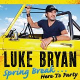 Spring Break...Here to Party Lyrics Luke Bryan