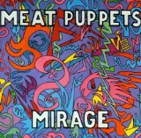 Mirage Lyrics Meat Puppets