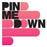 Pin Me Down Lyrics Pin Me Down