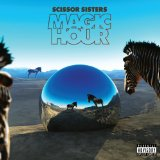 Magic Hour Lyrics Scissor Sisters