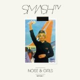 Noise and Girls  Lyrics Smash TV