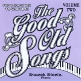 GOOD OLD SONGS: From Ragime to Wartime Vol. 2 Lyrics Squeek Steele