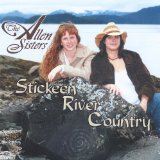Stickeen River Country Lyrics The Allen Sisters