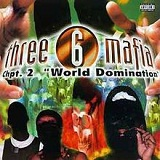 Chapter 2: World Domination Lyrics THREE 6 MAFIA