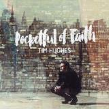 Pocketful of Faith Lyrics Tim Hughes