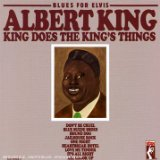 Blues For Elvis: King Does The King's Things Lyrics Albert King