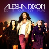 Do It Our Way (Play) (Single) Lyrics Alesha Dixon