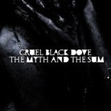 The Myth And The Sum (EP) Lyrics Cruel Black Dove
