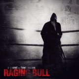 Raging Bull Lyrics D-Sisive & Tone Mason