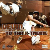 To Tha X-Treme Lyrics Devin The Dude