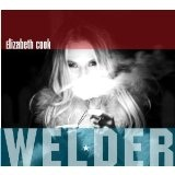 Welder Lyrics Elizabeth Cook
