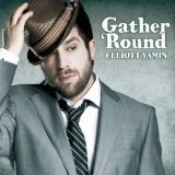 Gather 'Round Lyrics Elliott Yamin