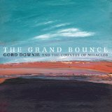 The Grand Bounce Lyrics Gordon Downie