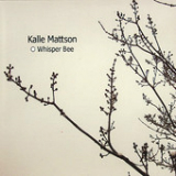 Whisper Bee Lyrics Kalle Mattson