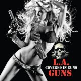 Covered In Guns Lyrics L.A. Guns