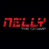 The Champ (Single) Lyrics Nelly