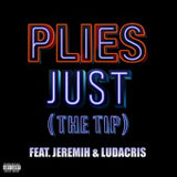 Just (The Tip) (Single) Lyrics Plies