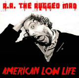 American Low Life Lyrics R.A. The Rugged Man