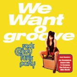 We Want Groove Lyrics Rock Candy Funk Party