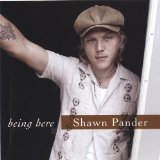 Being Here Lyrics Shawn Pander