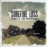 Finally, the Beginning (EP) Lyrics Surefire Loss