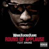 Round Of Applause (Single) Lyrics Waka Flocka Flame