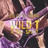 I've Got the Rhythm Lyrics Wild T And The Spirit