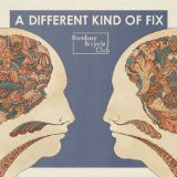 A Different Kind Of Fix Lyrics Bombay Bicycle Club