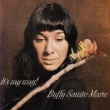 It's My Way Lyrics Buffy Sainte-Marie