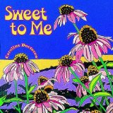 Sweet to Me Lyrics Caroline Doctorow