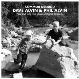 Common Ground: Dave & Phil Alvin Play and Sing the Songs of Big Bill Broonzy Lyrics Dave Alvin