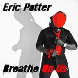 Breathe On Us (EP) Lyrics Eric Potter