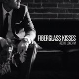 Fiberglass Kisses Lyrics Freddie Joachim