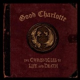 the Chronicles of Life and Death: Death Version Lyrics Good Charlotte