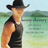 No Shoes, No Shirt, No Problems Lyrics Kenny Chesney