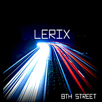 8th Street Lyrics Lerix