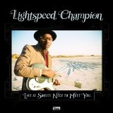 Life Is Sweet! Nice To Meet You Lyrics Lightspeed Champion