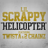 Helicopter (Single) Lyrics Lil Scrappy