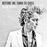 Before We Turn To Dust Lyrics Sean Hayes